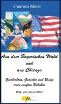 Aus dem Bayerischen Wald und Chicago