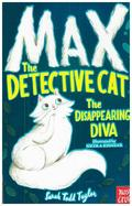Max the Detective Cat - The Disappearing Diva