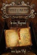 Frost & Payne - Die mechanischen Kinder - In den Abgrund