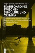 Skateboarding zwischen Subkultur und Olympia