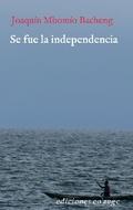 Se fue la independencia