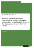 """Naturlyrik. Eine Sachanalyse und Didaktikanalyse. """"Mailied"""" von Goethe, """"Nachtzauber"""" von Eichendorff, """"Komm in den totg"""