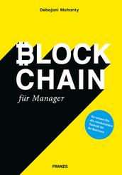 Blockchain für Manager - So nutzen Sie die revolutionäre Technik für Ihr Business