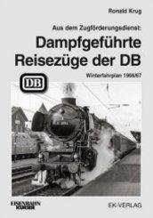 Aus dem Zugförderungsdienst: Dampfgeführte Reisezüge
