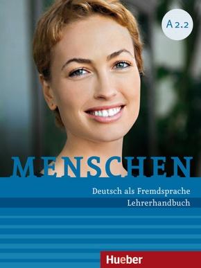 Menschen - Deutsch als Fremdsprache: Lehrerhandbuch; .A2/2