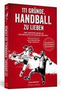 111 Gründe, Handball zu lieben