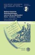 Baltisch-deutsche Kulturbeziehungen vom 16. bis 19. Jahrhundert: Zwischen Aufklärung und nationalem Erwachen; Bd.II
