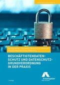 Beschäftigtendatenschutz und Datenschutz-Grundverordnung in der Praxis
