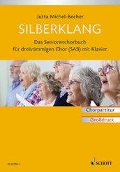 Silberklang, Das Seníorenchorbuch für Chor und Klavier, Chorpartitur