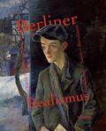 Berliner Realismus. Von Käthe Kollwitz bis Otto Dix. Sozialkritik - Satire - Revolution