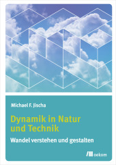 Dynamik in Natur und Technik