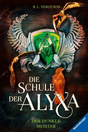Die Schule der Alyxa: Der dunkle Meister