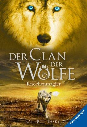 Der Clan der Wölfe, Band 5: Knochenmagier; .