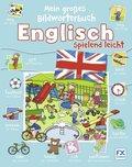 Mein großes Bildwörterbuch: Englisch spielend leicht