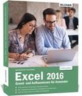 Excel 2016 - Grund- und Aufbauwissen für Anwender