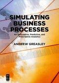 Simulating Business Processes for Descriptive, Predictive, and Prescriptive Analytics