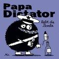 Papa Dictator liebt die Bombe