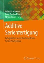 Additive Serienfertigung