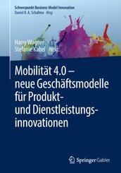 Mobilität 4.0 -  neue Geschäftsmodelle für Produkt- und Dienstleistungsinnovationen