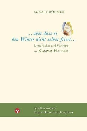 Aber dass es den Winter nicht selber friert