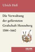 Die Verwaltung der gefürsteten Grafschaft Henneberg 1584-1660