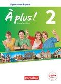 À plus! Nouvelle édition, Ausgabe Bayern: 7. Jahrgangsstufe, Schülerbuch; .2