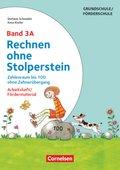 Rechnen ohne Stolperstein, Neubearbeitung: Zahlenraum bis 100 ohne Zehnerübergang; Bd.3A