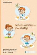 Übungsbuch für Kinder mit Deutsch als Zweitsprache ab der 2. Klasse Volksschule