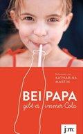 Bei Papa gibt es immer Cola