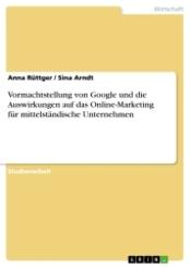 Vormachtstellung von Google und die Auswirkungen auf das Online-Marketing für mittelständische Unternehmen
