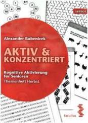Aktiv & Konzentriert: Kognitive Aktivierung für Senioren - Bd.3