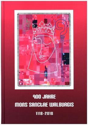 900 Jahre Mons Sanctae Walburgis 1118-2018