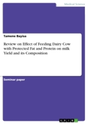Review on Effect of Feeding Dairy Cow with Protected Fat and Protein on milk Yield and its Composition