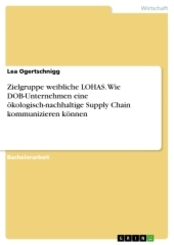Zielgruppe weibliche LOHAS. Wie DOB-Unternehmen eine ökologisch-nachhaltige Supply Chain kommunizieren können