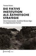 Die fiktive Institution als ästhetische Strategie