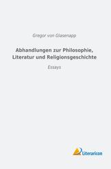 Abhandlungen zur Philosophie, Literatur und Religionsgeschichte