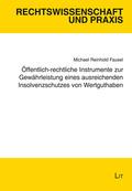 Öffentlich-rechtliche Instrumente zur Gewährleistung eines ausreichenden Insolvenzschutzes von Wertguthaben