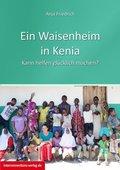 Ein Waisenheim in Kenia