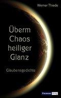 Überm Chaos heiliger Glanz