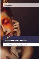 ROSEN-KRIEG - Erster Band