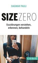 Size Zero - Essstörungen verstehen, erkennen und behandeln