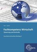 Fachkompetenz Wirtschaft - Steuerung und Kontrolle Kaufmännische Berufskolleg II