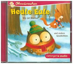 Heule Eule. Wo ist Mama?, 1 Audio-CD