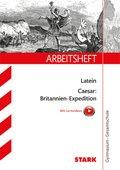 Arbeitsheft Gymnasium - Latein - Caesar: Britannien-Expedition