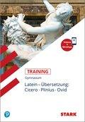 Training Gymnasium - Latein Übersetzung: Cicero, Plinius, Ovid