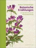 Botanische Erzählungen und die feine Kunst der Pflanzendarstellung