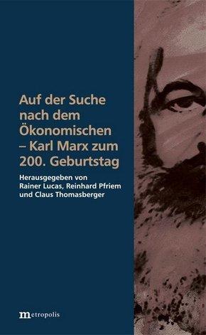 Auf der Suche nach dem Ökonomischen - Karl Marx zum 200. Geburtstag