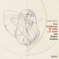 Eine Stadtkrone für Halle a. d. Saale von Walter Gropius