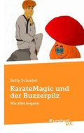 KarateMagic und der Buzzerpilz
