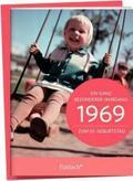 1969 - Ein ganz besonderer Jahrgang - Zum 50. Geburtstag